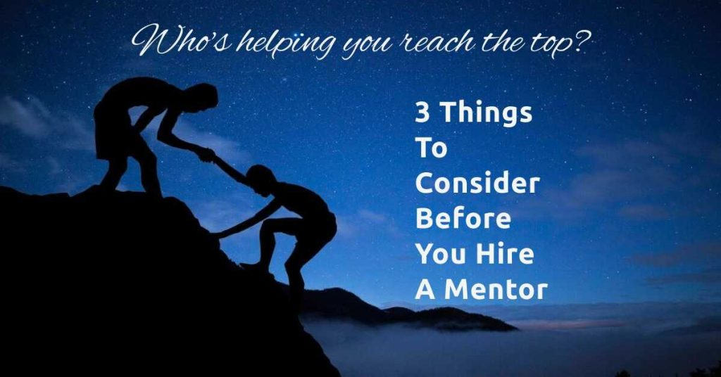 3 things to consider before you hire a mentor